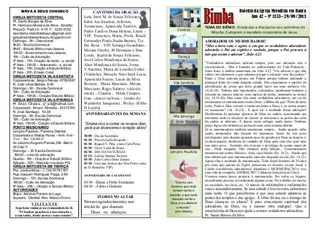 Boletim da Igreja Metodista em Bauru Ano 42 – Nº 1353– 29/09/2013 TEMA DO BIÊNIO - Discípulas e Discípulos nos caminhos da...