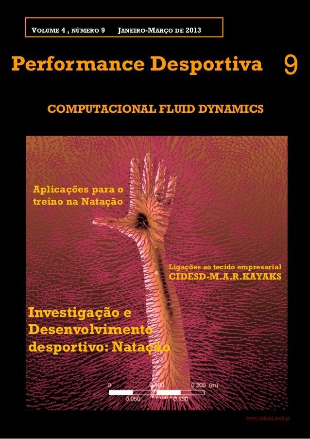 www.cidesd.utad.ptJANEIRO-MARÇO DE 2013VOLUME 4 , NÚMERO 9Performance Desportiva 9COMPUTACIONAL FLUID DYNAMICSAplicações p...