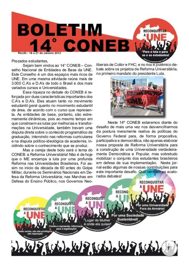 Prezados estudantes,       Sejam bem vindos ao 14° CONEB – Con-        liberais de Collor e FHC; e no rico e polêmico de-...
