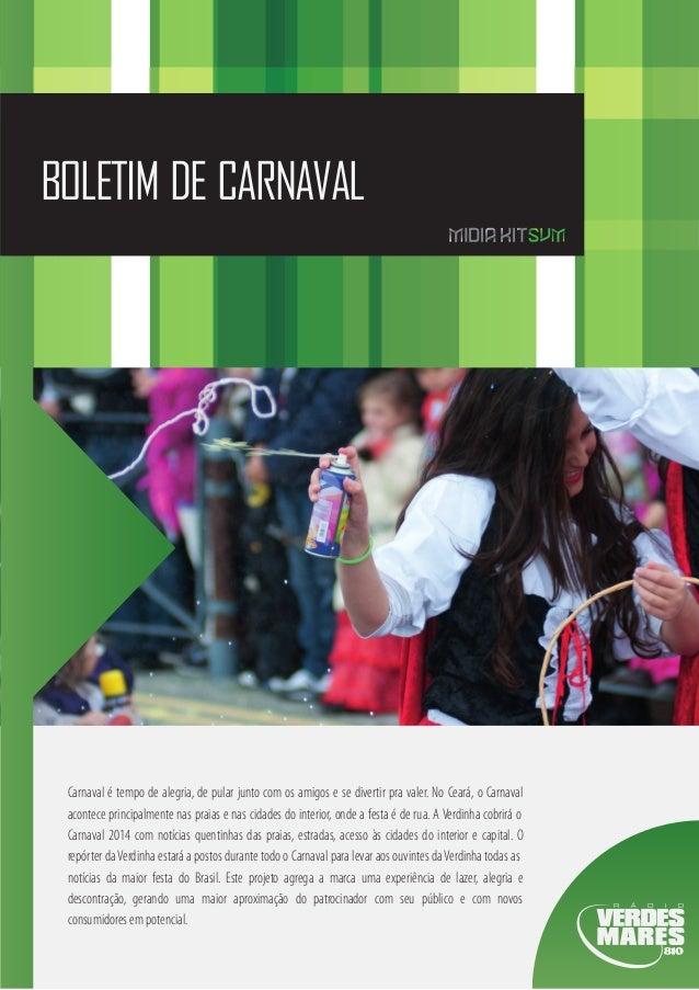 BOLETIM DE CARNAVAL  Carnaval é tempo de alegria, de pular junto com os amigos e se divertir pra valer. No Ceará, o Carnav...