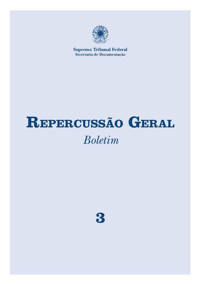 RepeRcussão GeRal Boletim 3 Supremo Tribunal Federal Secretaria de Documentação