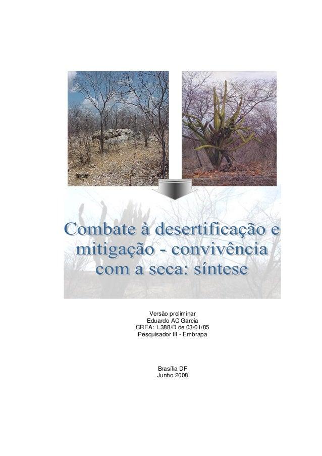 Versão preliminar Eduardo AC Garcia CREA: 1.388/D de 03/01/85 Pesquisador III - Embrapa  Brasília DF Junho 2008
