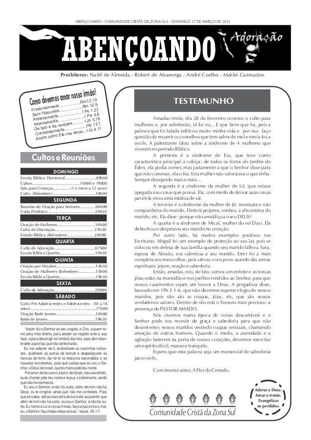 ABENÇOANDO - COMUNIDADE CRISTÃ DA ZONA SUL - DOMINGO 17 DE MARÇO DE 2013                              Presbíteros: Naiêf d...