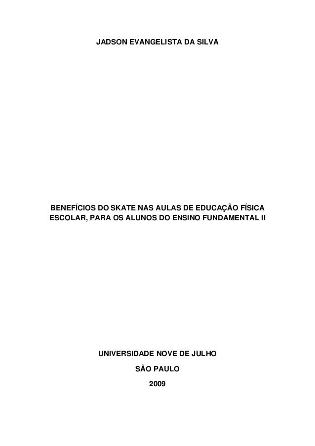 JADSON EVANGELISTA DA SILVA   BENEFÍCIOS DO SKATE NAS AULAS DE EDUCAÇÃO FÍSICA   ESCOLAR, PARA OS ALUNOS DO ENSINO FUNDA...