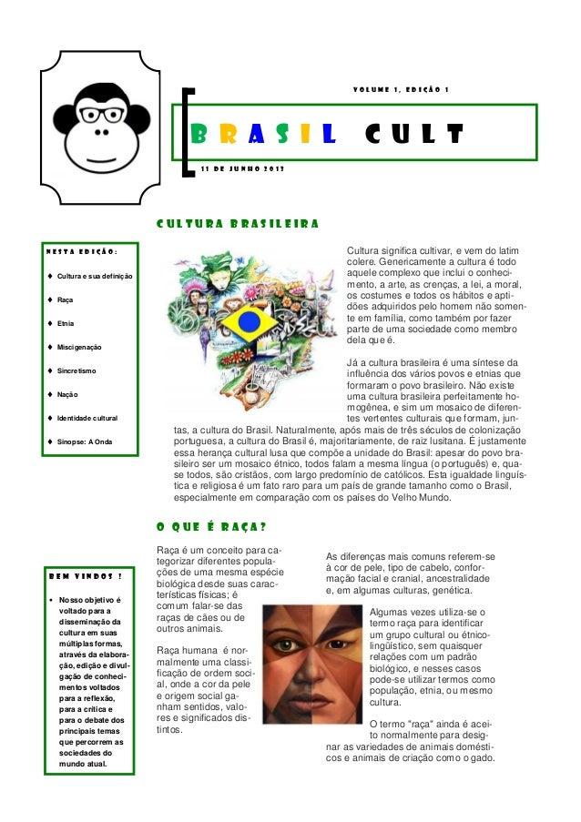 Cultura significa cultivar, e vem do latimcolere. Genericamente a cultura é todoaquele complexo que inclui o conheci-mento...