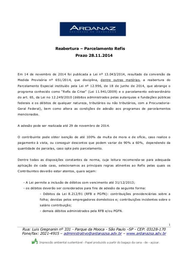 Em 14 de novembro de 2014 foi publicada a Lei nº 13.043/2014, resultado da conversão da  Medida Provisória nº 651/2014, qu...