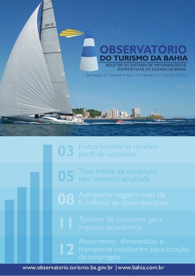 www.observatorio.turismo.ba.gov.br |www.bahia.com.br Secretaria do Turismo • Ano 1I • Número 2 • Jan-Dez/2013 03 08 11 05 ...