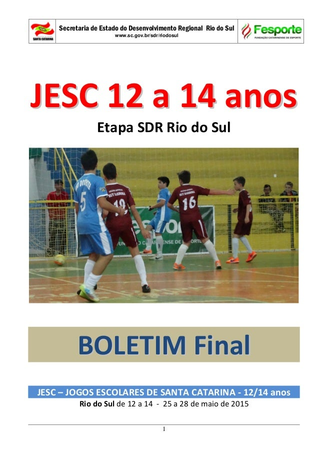 Secretaria de Estado do Desenvolvimento Regional Rio do Sul www.sc.gov.br/sdr/riodosul 1 JJEESSCC 1122 aa 1144 aannooss Et...