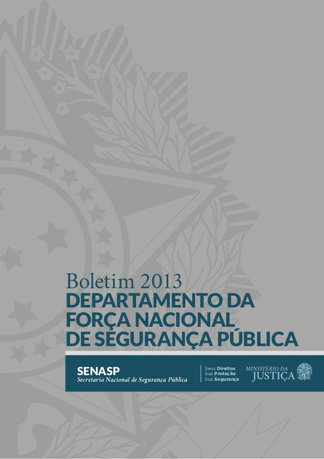 Secretaria Nacional de Segurança Pública SENASP MINISTÉRIO DA JUSTIÇA Seus Direitos Sua Proteção Sua Segurança Boletim 201...