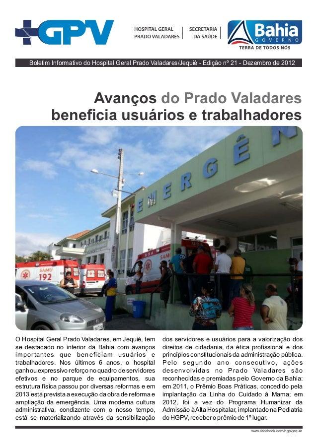 Boletim Informativo do Hospital Geral Prado Valadares/Jequié - Edição nº 21 - Dezembro de 2012                  Avanços do...