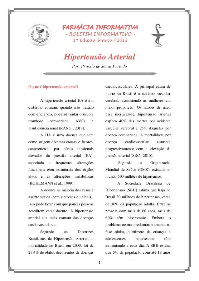 1FARMÁCIA INFORMATIVA- BOLETIM INFORMATIVO -1ª Edição, Março / 2013Hipertensão ArterialPor: Priscila de Souza FurtadoO que...