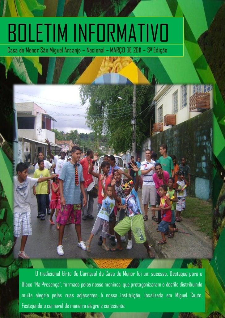 BOLETIM INFORMATIVOCasa do Menor São Miguel Arcanjo – Nacional – MARÇO DE 2011 – 3ª Edição            O tradicional Grito ...