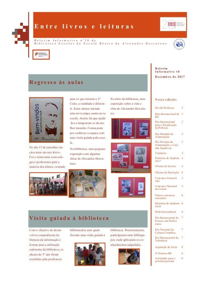 No átrio da biblioteca, uma exposição sobre a vida e obra de Alexandre Hercula- no. No dia 13 de setembro ini- ciou mais u...