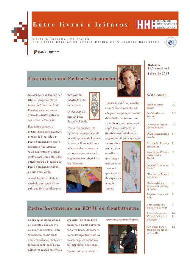 Enquanto o dia do Encontro com Pedro Seromenho não chegava, surgiam propostas de trabalho no âmbito das suas obras: mostra...
