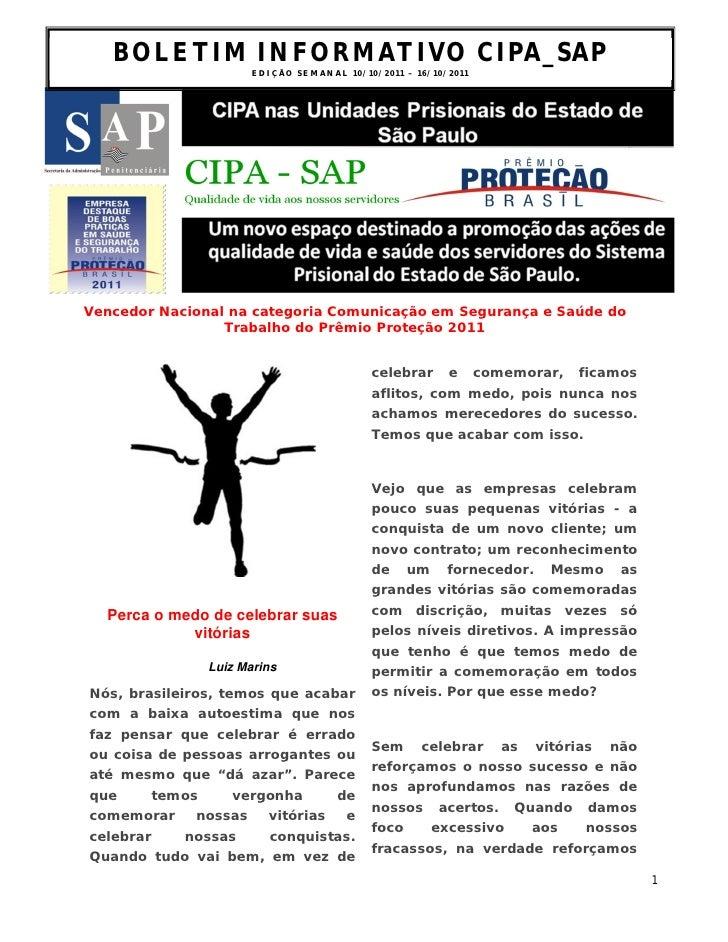 BOLETIM INFORMATIVO CIPA_SAP                      ED I Ç ÃO S E M A N A L 1 0 / 10 / 2 0 1 1 – 1 6 / 1 0 / 2 0 1 1Vencedor...