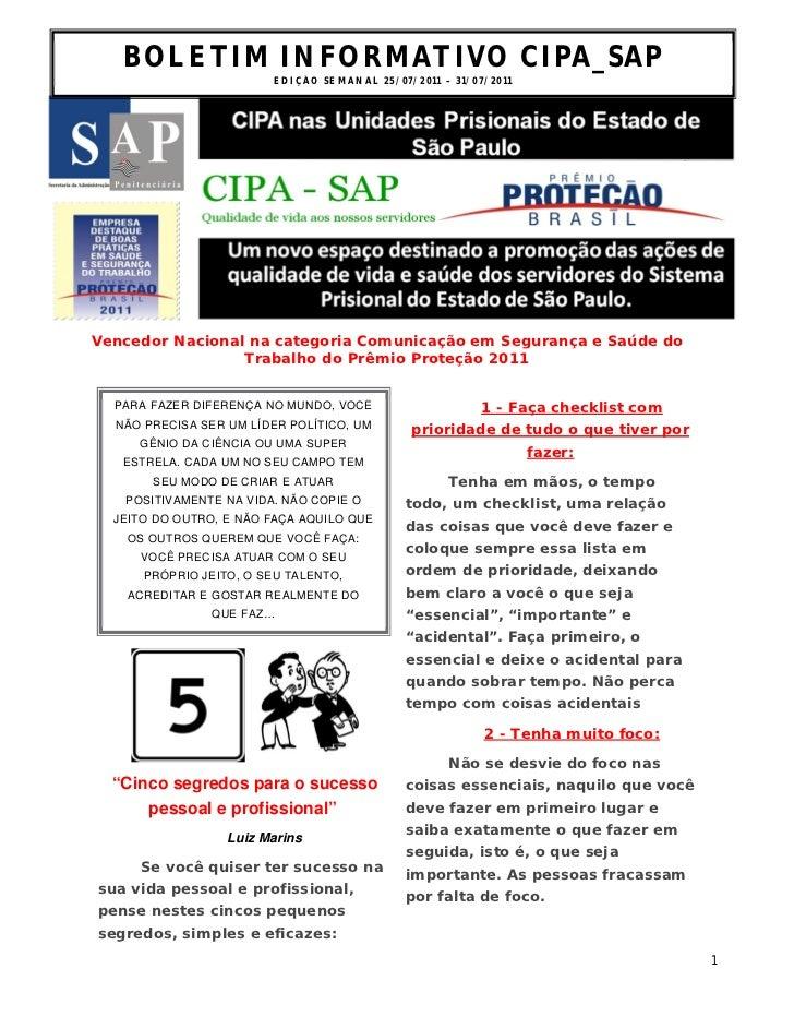 BOLETIM INFORMATIVO CIPA_SAP                        ED I Ç ÃO S E M AN A L 2 5 / 0 7 / 2 0 1 1 – 3 1 / 0 7 /2 0 1 1Vencedo...