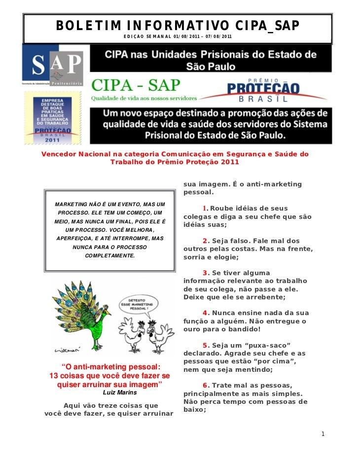 BOLETIM INFORMATIVO CIPA_SAP                         ED I Ç ÃO S E M AN A L 0 1 / 0 8 / 2 0 1 1 – 0 7 / 0 8 /2 0 1 1Venced...