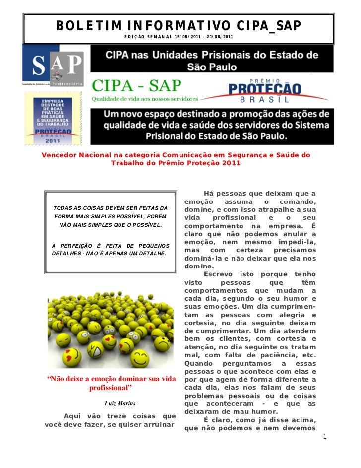 BOLETIM INFORMATIVO CIPA_SAP                         ED I Ç ÃO S E M A N A L 1 5 / 0 8 / 2 0 1 1 – 2 1 / 0 8 /2 0 1 1Vence...