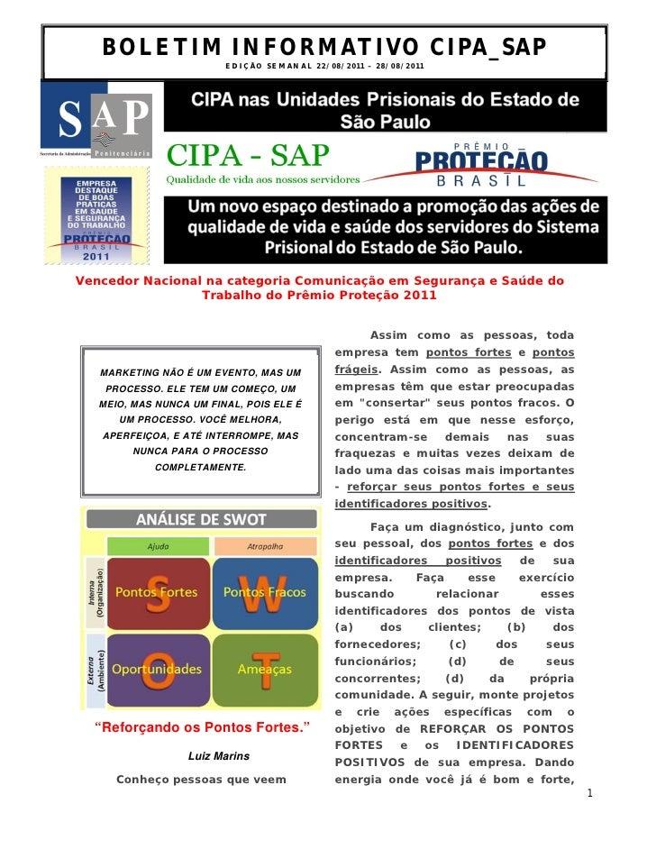 BOLETIM INFORMATIVO CIPA_SAP                         ED I Ç ÃO S E M AN A L 2 2 / 0 8 / 2 0 1 1 – 2 8 / 0 8 /2 0 1 1Venced...