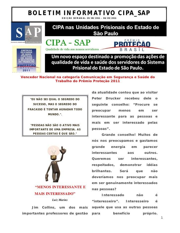 BOLETIM INFORMATIVO CIPA_SAP                          ED I Ç ÃO S E M AN A L 2 9 / 0 8 / 2 0 1 1 – 0 4 / 0 9 /2 0 1 1Vence...