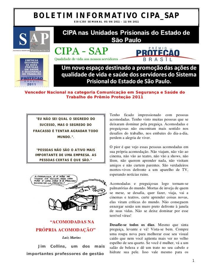 BOLETIM INFORMATIVO CIPA_SAP                          ED I Ç ÃO S E M A N A L 0 5 /0 9 / 2 0 1 1 – 1 1 / 0 9 /2 0 1 1Vence...