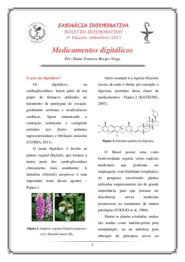 1 FARMÁCIA INFORMATIVA - BOLETIM INFORMATIVO - 3ª Edição, Setembro/ 2013 Medicamentos digitálicos Por: Diane Fonseca Borge...