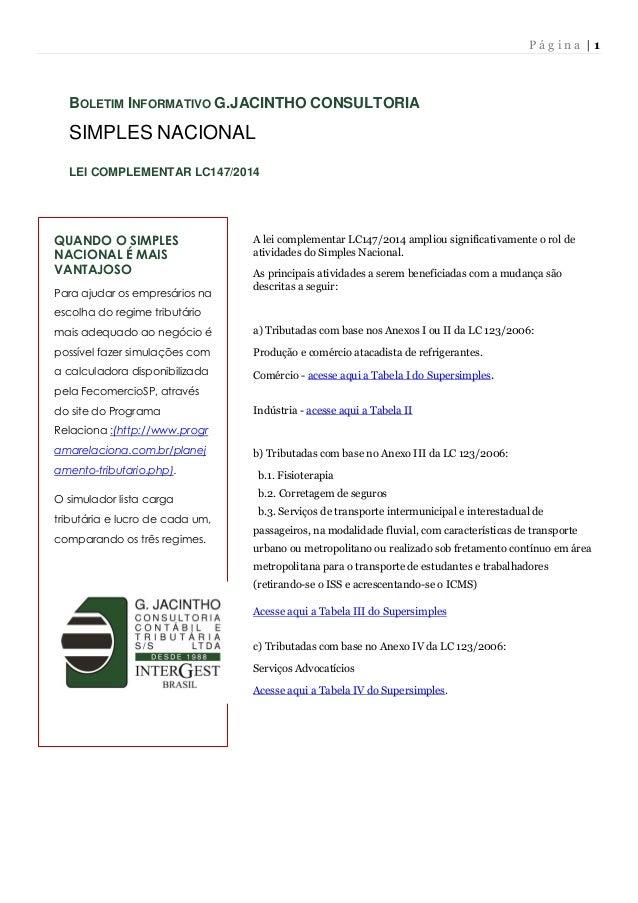 P á g i n a | 1  BOLETIM INFORMATIVO G.JACINTHO CONSULTORIA  SIMPLES NACIONAL  LEI COMPLEMENTAR LC147/2014  A lei compleme...