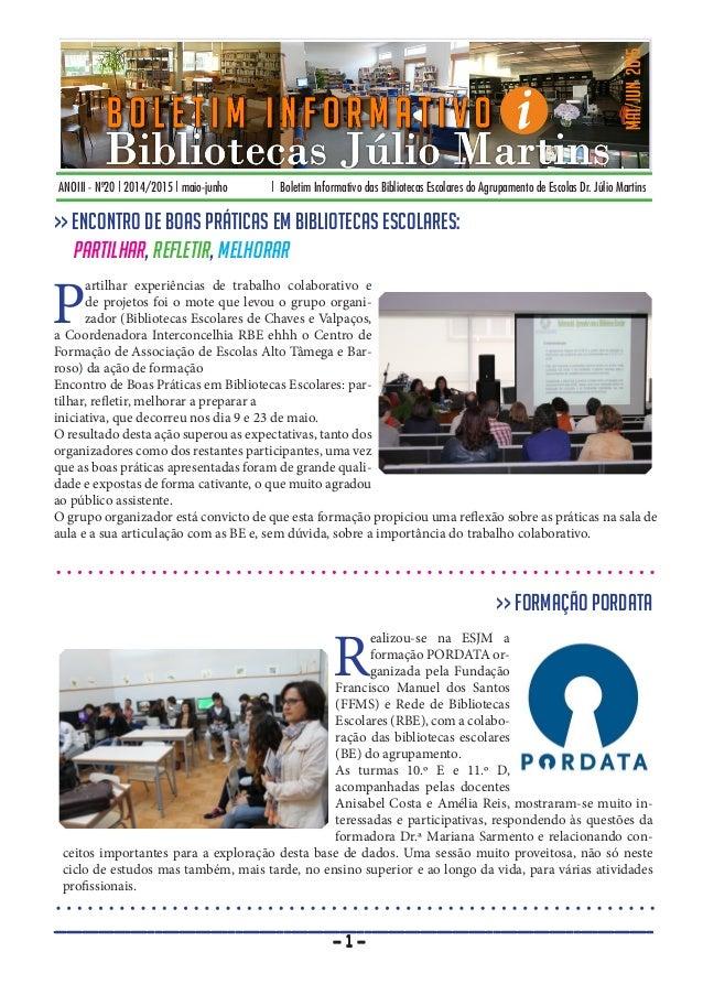 ANOIII - Nº20 | 2014/2015 | maio-junho | Boletim Informativo das Bibliotecas Escolares do Agrupamento de Escolas Dr. Júlio...