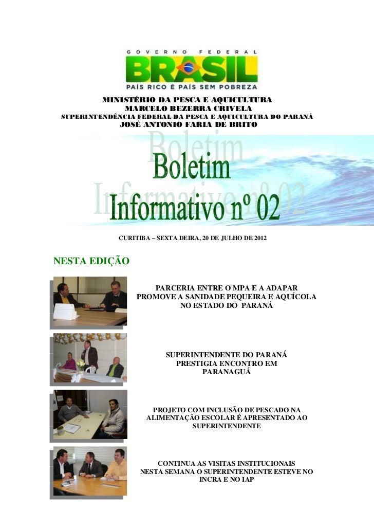 MINISTÉRIO DA PESCA E AQUICULTURA              MARCELO BEZERRA CRIVELA SUPERINTENDÊNCIA FEDERAL DA PESCA E AQUICULTURA DO ...