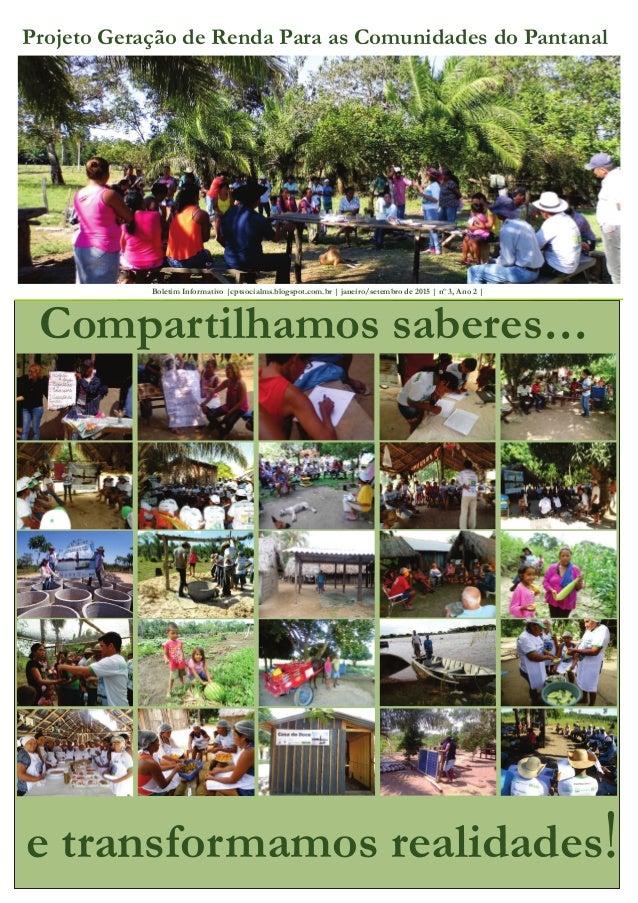 Projeto Geração de Renda Para as Comunidades do Pantanal Boletim Informativo |cptsocialms.blogspot.com.br | janeiro/setemb...