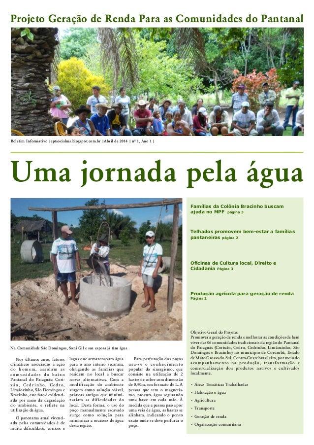 Objetivo Geral do Projeto: Promover a geração de renda e melhorar as condições de bem viver das 06 comunidades tradicionai...