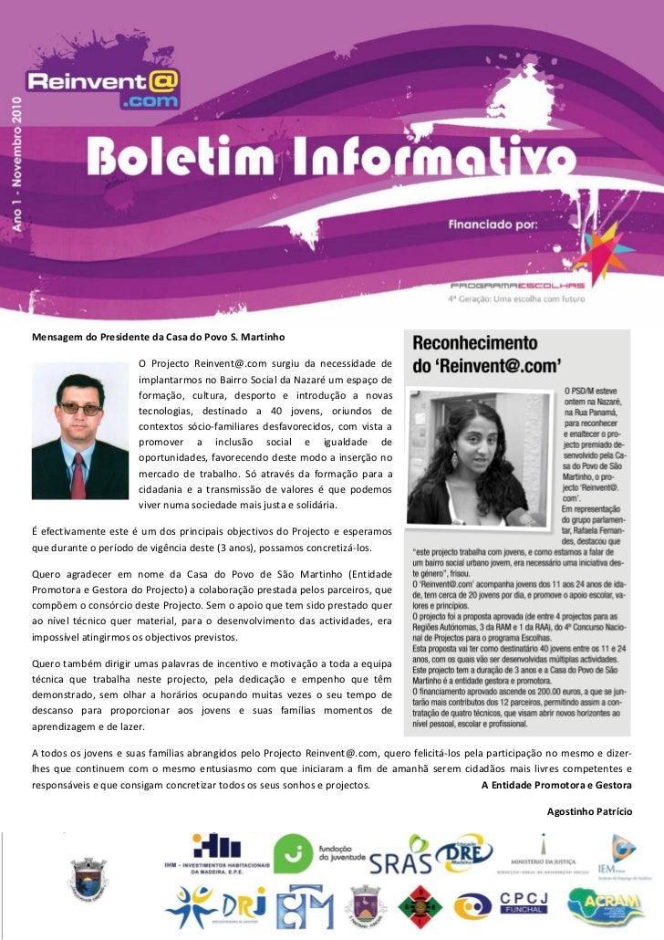 Mensagem do Presidente da Casa do Povo S. Martinho                      O Projecto Reinvent@.com surgiu da necessidade de ...