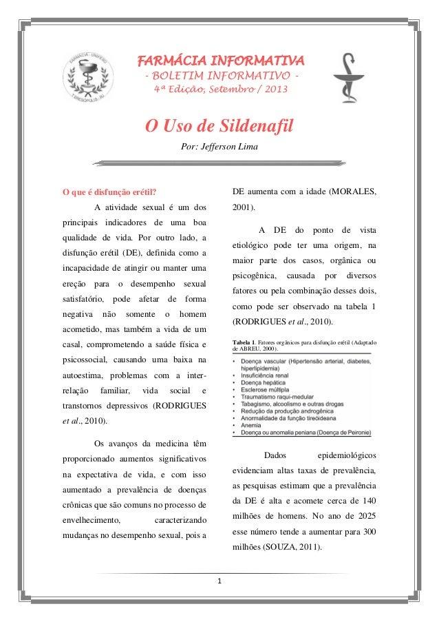 FARMÁCIA INFORMATIVA - BOLETIM INFORMATIVO 4ª Edição, Setembro / 2013  O Uso de Sildenafil Por: Jefferson Lima  DE aumenta...