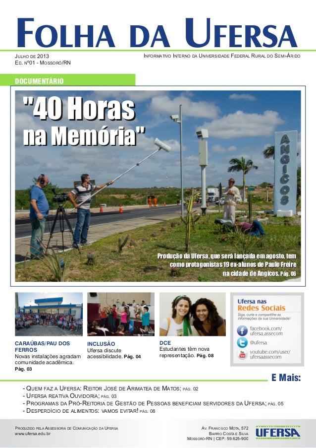 AV. FRANCISCO MOTA, 572 BAIRRO COSTA E SILVA MOSSORÓ-RN | CEP: 59.625-900 FOLHA DA UFERSA DOCUMENTÁRIO JULHO DE 2013 ED. N...