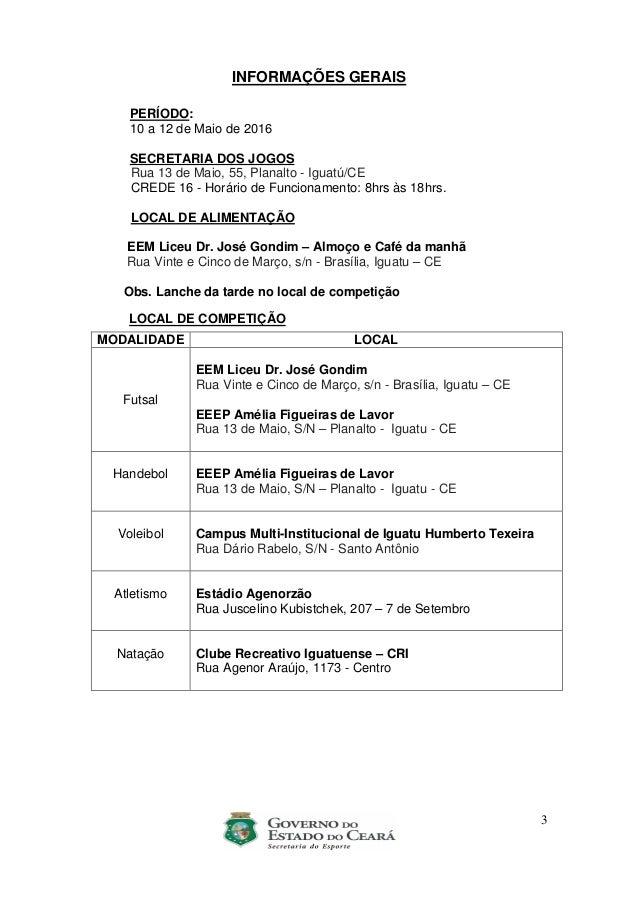 3 INFORMAÇÕES GERAIS PERÍODO: 10 a 12 de Maio de 2016 SECRETARIA DOS JOGOS Rua 13 de Maio, 55, Planalto - Iguatú/CE CREDE ...