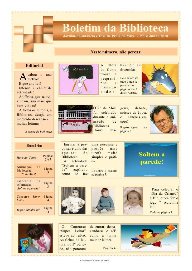 Boletim da Biblioteca                                 Jardim-de-infância e EB1 de Praia de Mira - Nº 3/ Junho 2010        ...