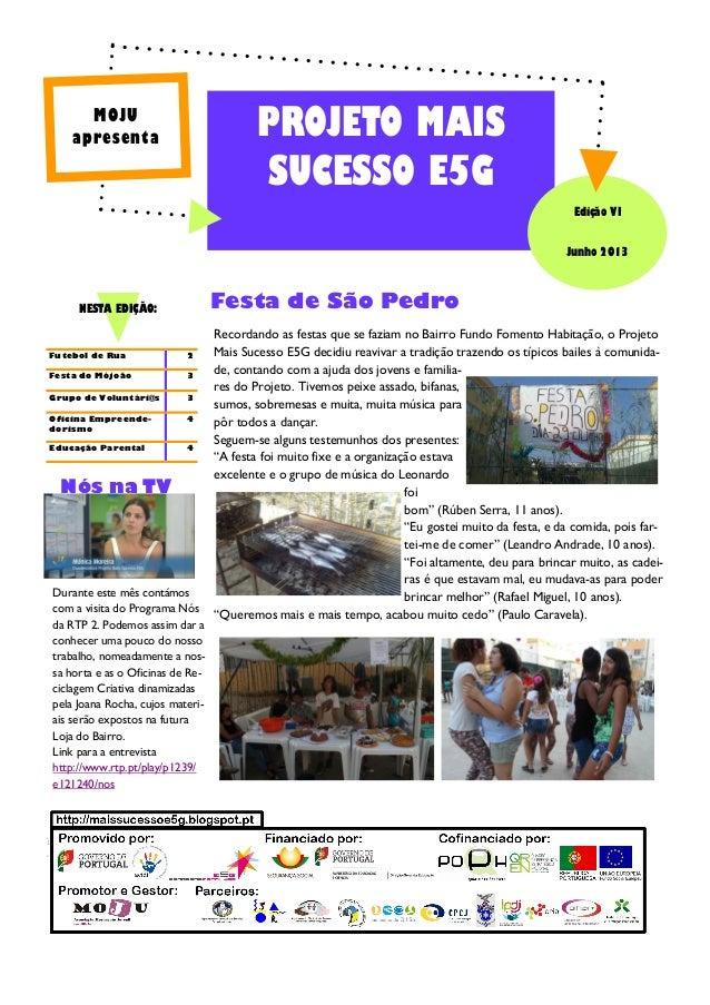 Recordando as festas que se faziam no Bairro Fundo Fomento Habitação, o Projeto Mais Sucesso E5G decidiu reavivar a tradiç...