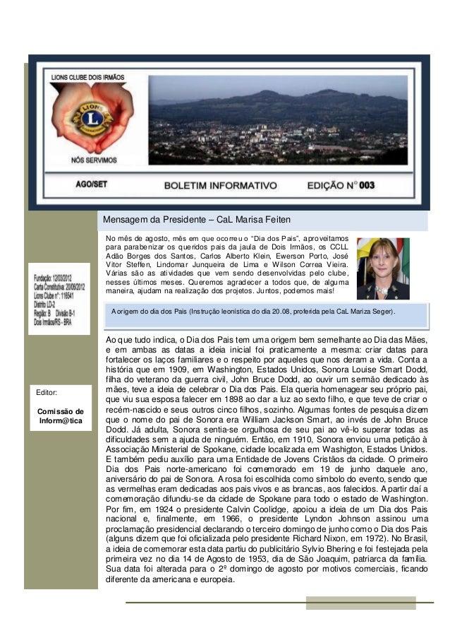 """Mensagem da Presidente – CaL Marisa Feiten No mês de agosto, mês em que ocorreu o """"Dia dos Pais"""", aproveitamos para parabe..."""