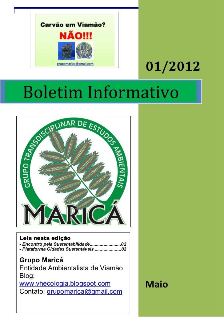 01/2012 Boletim InformativoLeia nesta edição- Encontro pela Sustentabilidade.........................02- Plataforma Cidade...