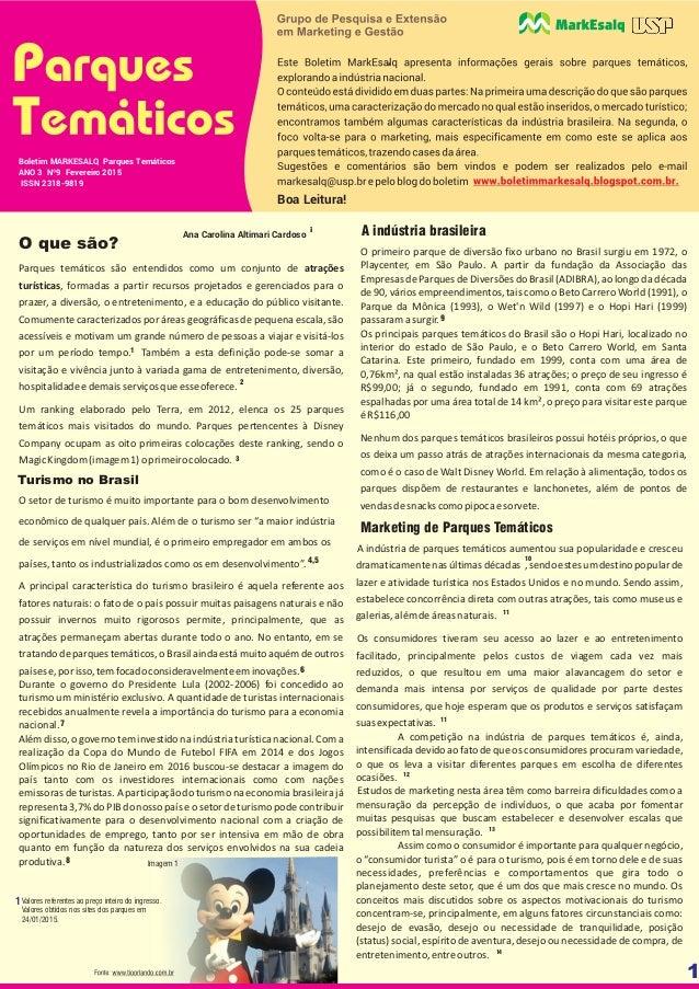 1 1 0 Boa Leitura! Boletim MARKESALQ Parques Temáticos ANO 3 Nº9 Fevereiro 2015 ISSN 2318-9819 Turismo no Brasil Ana Carol...