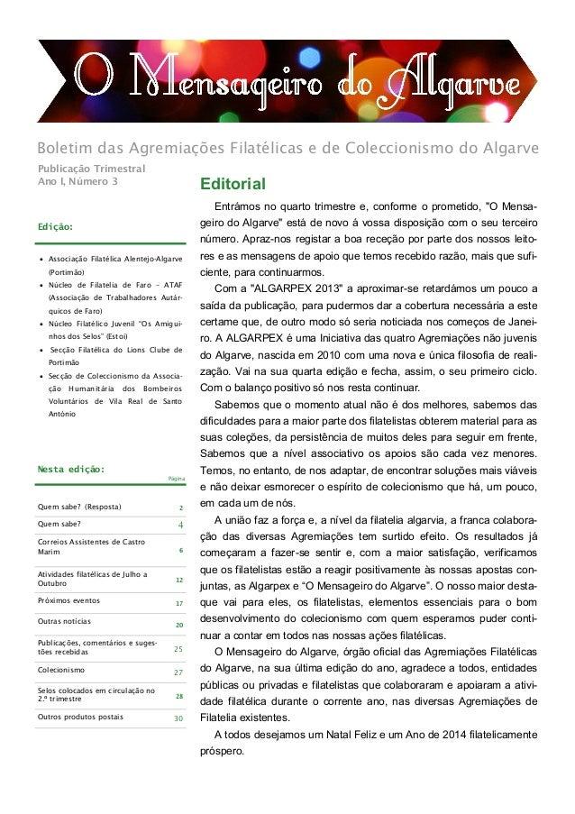 Boletim das Agremiações Filatélicas e de Coleccionismo do Algarve Publicação Trimestral Ano I, Número 3  Editorial Entrámo...
