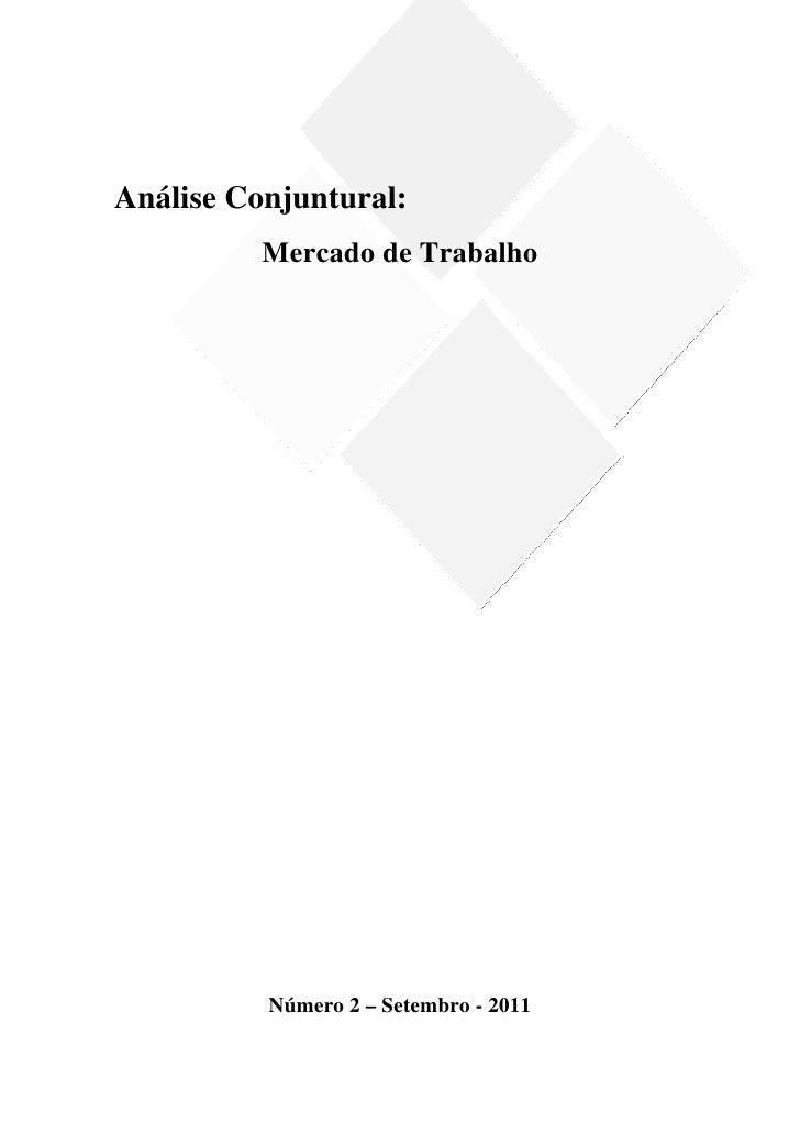 Análise Conjuntural:          Mercado de Trabalho          Número 2 – Setembro - 2011