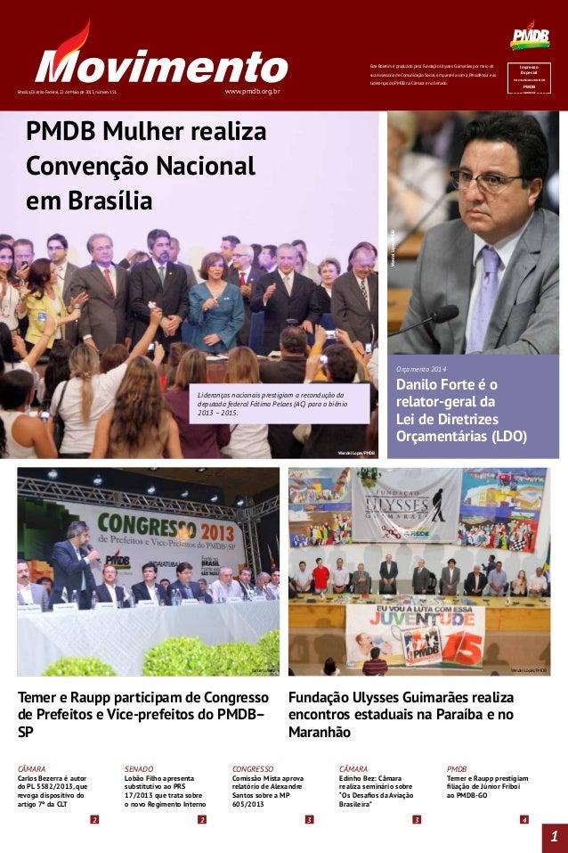 Wendel Lopes/PMDBPMDB Mulher realizaConvenção Nacionalem BrasíliaLideranças nacionais prestigiam a recondução dadeputada f...