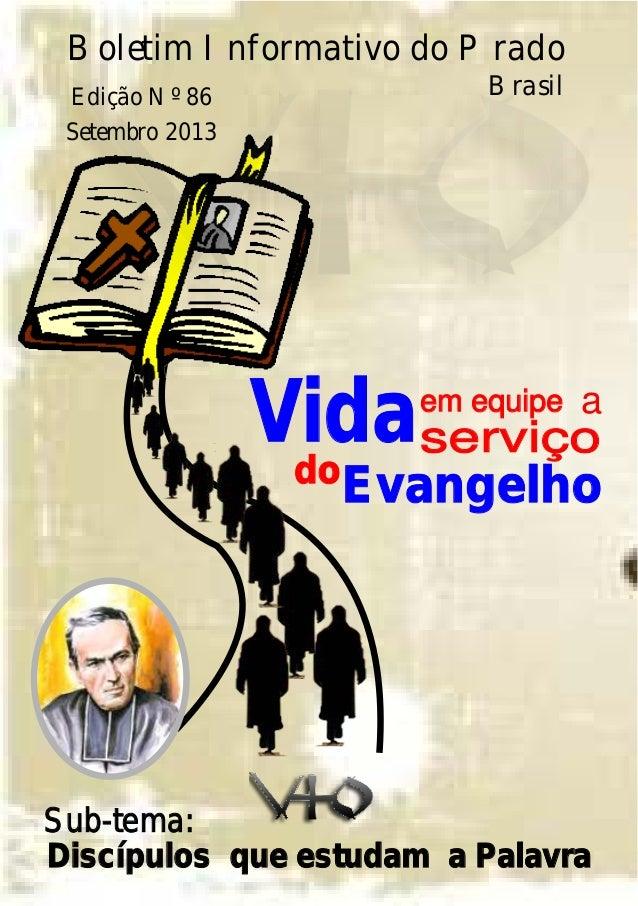 em equipe Vidaserviço Evangelho a do Discípulos que estudam a Palavra Boletim Informativo do Prado Brasil Sub-tema: Edição...