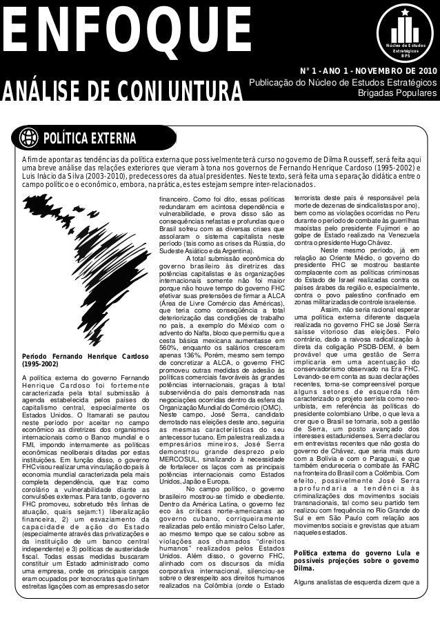 Publicação do Núcleo de Estudos Estratégicos Brigadas Populares POLÍTICA EXTERNA Núcleo de Estudos Estratégicos BPS N° 1 -...