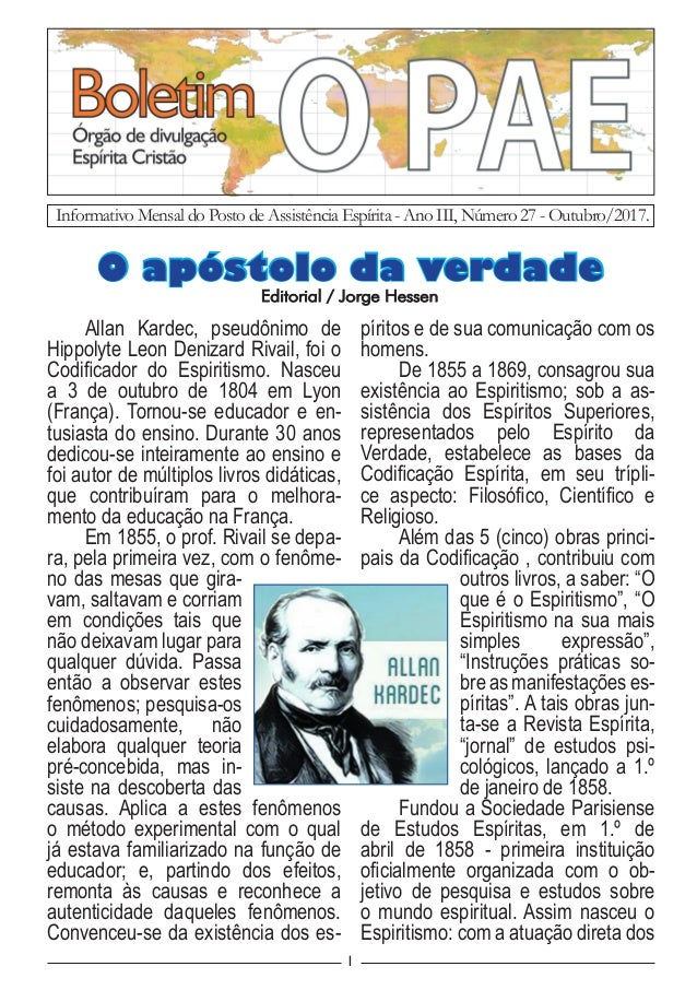 1 Allan Kardec, pseudônimo de Hippolyte Leon Denizard Rivail, foi o Codificador do Espiritismo. Nasceu a 3 de outubro de 1...