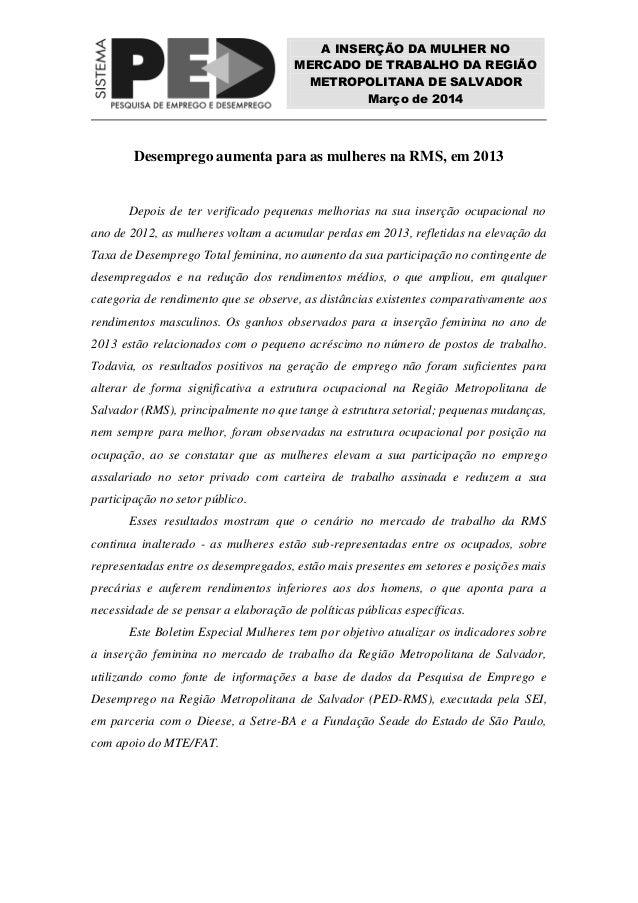 A INSERÇÃO DA MULHER NO MERCADO DE TRABALHO DA REGIÃO METROPOLITANA DE SALVADOR Março de 2014  Desemprego aumenta para as ...