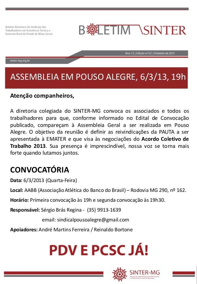 ASSEMBLEIA EM POUSO ALEGRE, 6/3/13, 19hAtenção companheiros,A diretoria colegiada do SINTER-MG convoca os associados e tod...