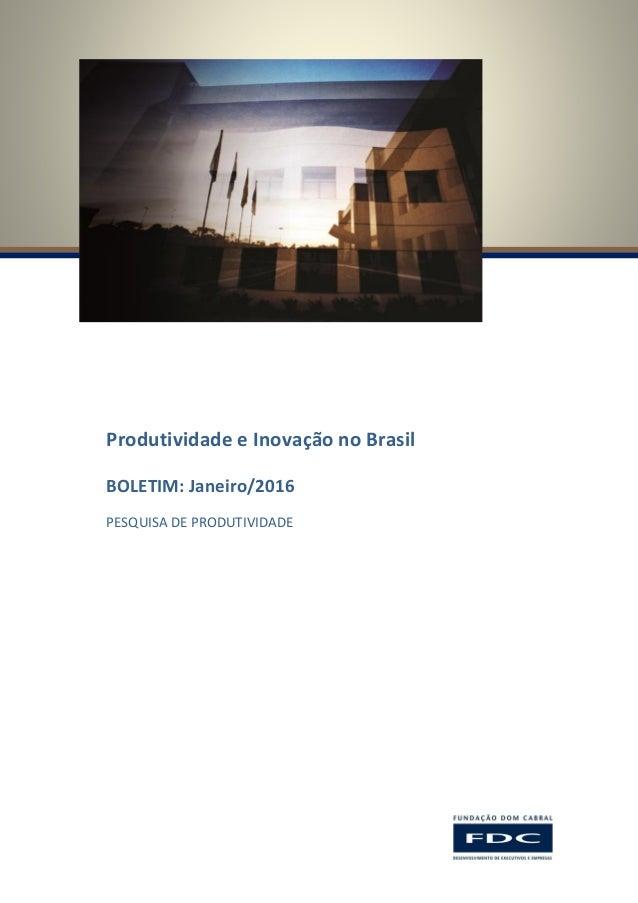 Produtividade e Inovação no Brasil BOLETIM: Janeiro/2016 PESQUISA DE PRODUTIVIDADE