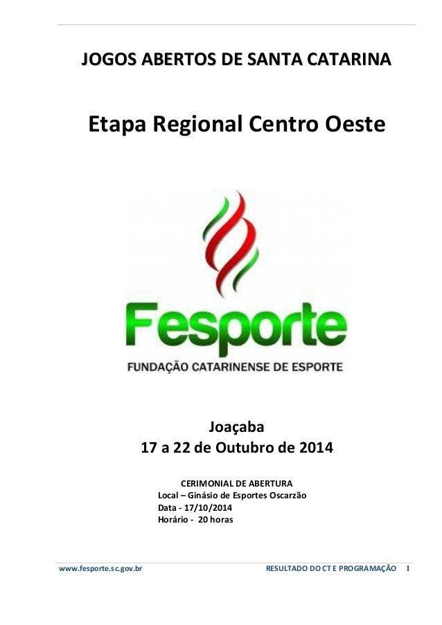 JJOOGGOOSS AABBEERRTTOOSS DDEE SSAANNTTAA CCAATTAARRIINNAA  Etapa Regional Centro Oeste  Joaçaba  17 a 22 de Outubro de 20...